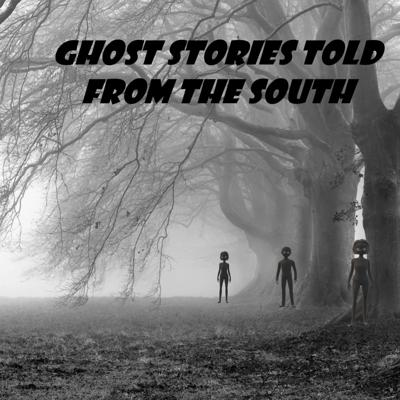 Ghost Stories Told From The South