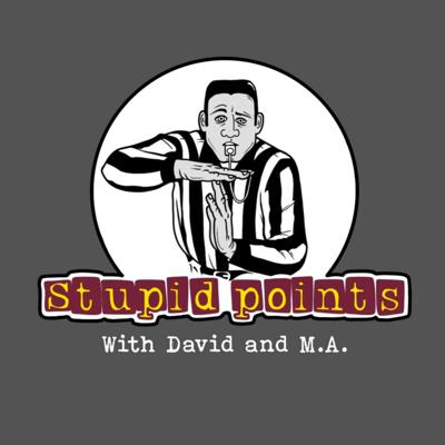 Stupid Points with David & M.A.