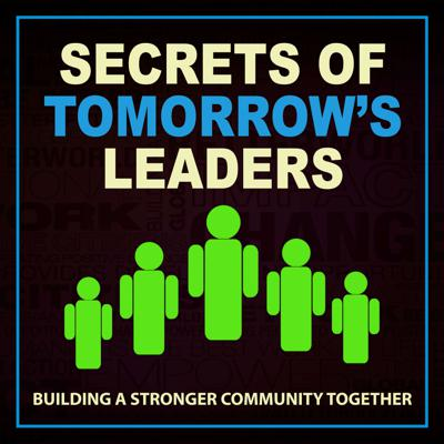 Secrets of Tomorrow's Leaders - Building a Stronger Community Together - Presented by JCI Santa Clarita