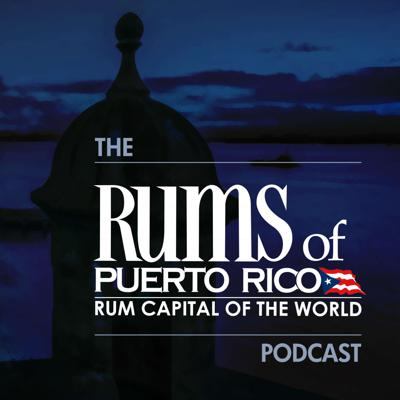 The Rums of Puerto Rico Podcast