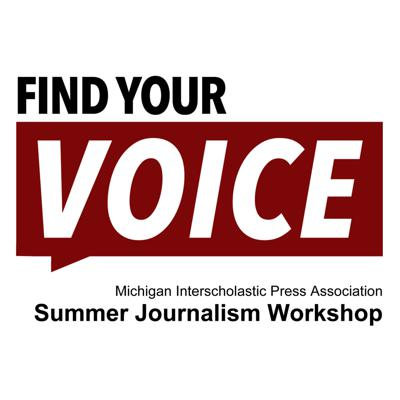 Demo podcasts from the 2020 Find Your Voice summer journalism workshop from the Michigan Interscholastic Press Association.