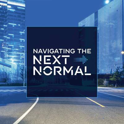 Navigating the Next Normal