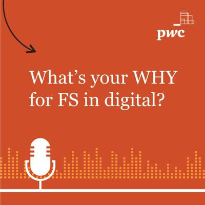 What's your WHY for FS in Digital?