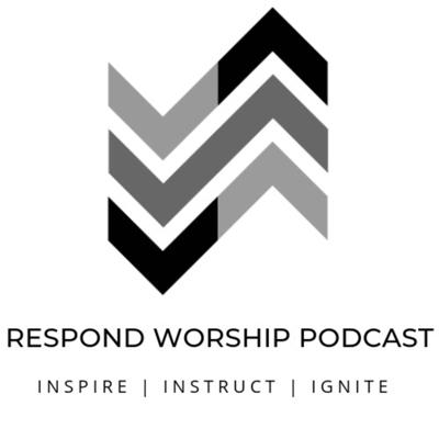 The Respond Worship Podcast focuses on the worship minister and volunteer teams; how we can better equip our teams, engage our congregations, and ultimately ignite a community of worship teams.