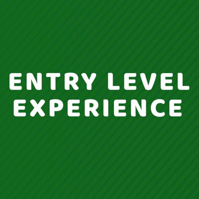 Entry Level Experience