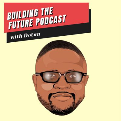 Building The Future Podcast