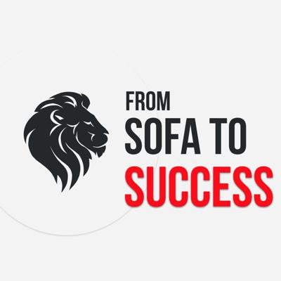 From Sofa To Success