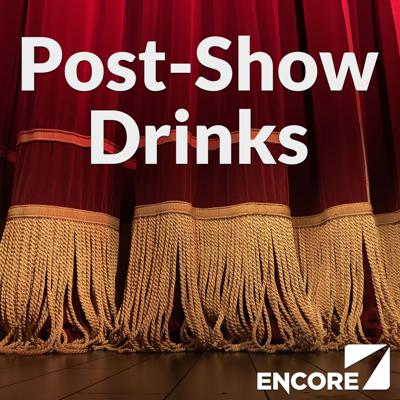 Post-Show Drinks by Encore Radio