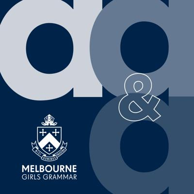 Action, Agency and Anecdotes: 'A' Melbourne Girls Grammar Podcast
