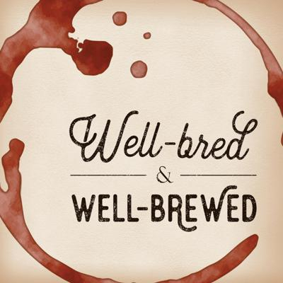 Well-Bred & Well-Brewed