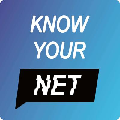 Know Your Net