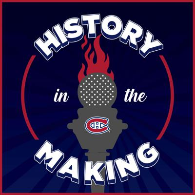 History in the Making: a Montreal Canadiens podcast