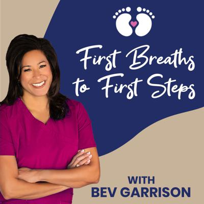 First Breaths to First Steps