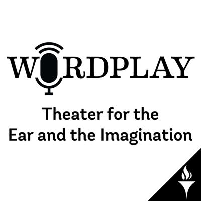 Wordplay: Theater for the Ear and the Imagination