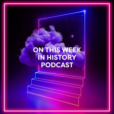 On This Week In History