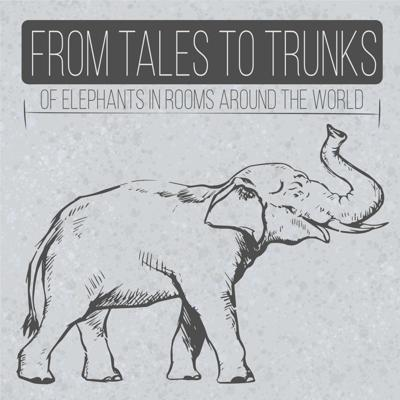 From Tales to Trunks (of elephants in rooms around the world)