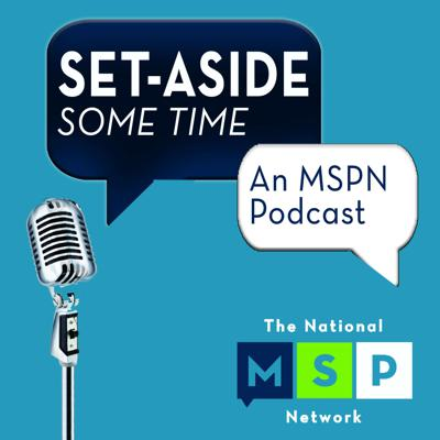 Set-Aside Some Time: An MSPN Podcast