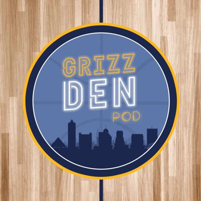 Grizz Den Podcast - A semi-monthly Podcast On The Memphis Grizzlies