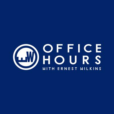 The Office Hours Interview w/ Ernest Wilkins