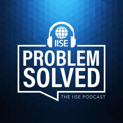 Conversations with industrial and systems engineers about their work, ideas and solutions. This podcast will feature both IISE members and non-members who come from diverse backgrounds in both academia and industry to discuss a wide range of topics as it relates to their work as well as some off-beat topics that we think you, our audience, will find fascinating.