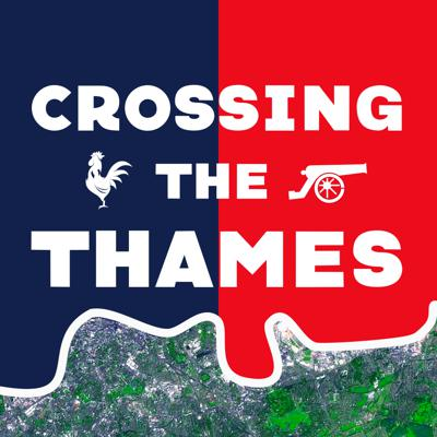 Crossing The Thames: An Arsenal & Spurs Podcast
