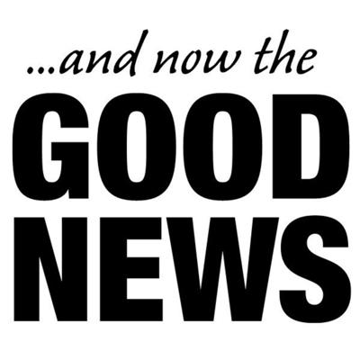 ...And Now the GOOD News