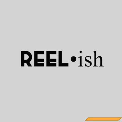 Reel•ish is a film/tv review show from crazy perspectives