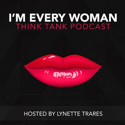 I'm Every Woman Lynette Trares