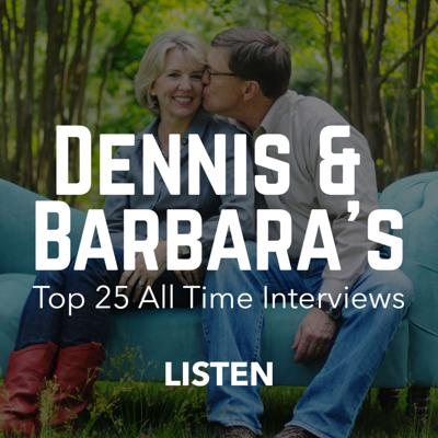 Dennis & Barbara's Top 25 All-Time Interviews