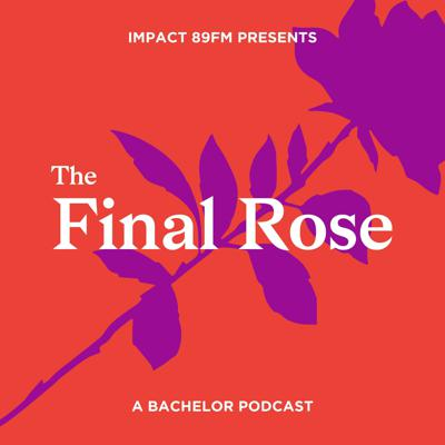 The Final Rose on Impact 89FM