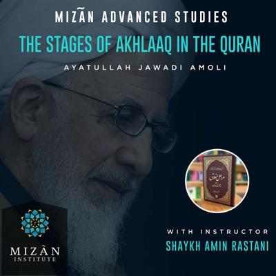 Stages of Akhlaaq in the Quran - Mizãn Institute