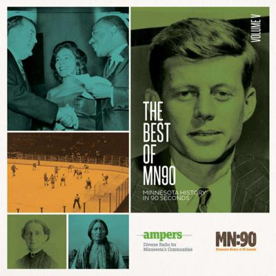 MN90: The Best of Minnesota History in 90 Seconds Vol. 5   MN90: Minnesota History in 90 Seconds