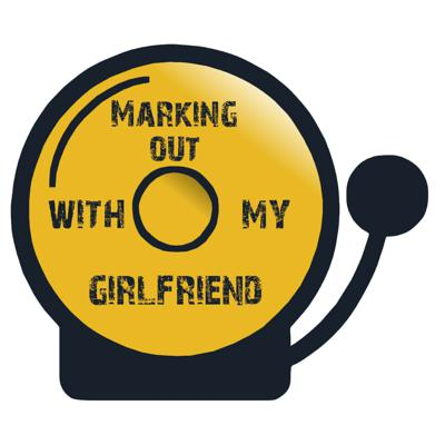 Marking Out with My Girlfriend