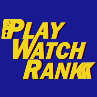 Play/Watch/Rank