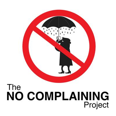 The No Complaining Project