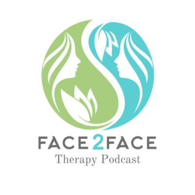 Face2Face Therapy Podcast