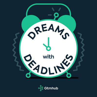 Dreams with Deadlines