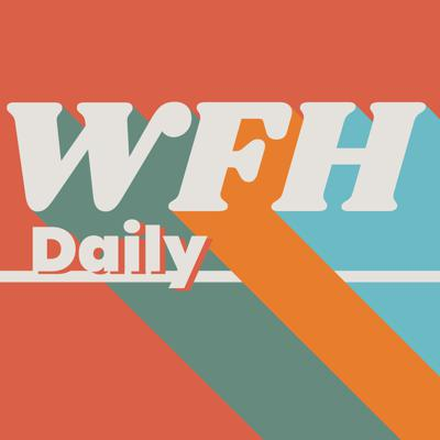 You are not alone! Join our community of listeners navigating working from home for the first time.  WFH is a show to help you stay connected, productive, and sane while working remotely. Less than 10 minutes every Monday, Wednesday, and Friday.  For more information visit http://wfhpodcast.com