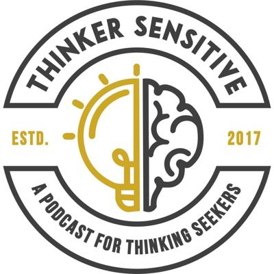 We tackle tough topics in order to help our listeners think reasonably about life's most important issues. At Thinker Sensitive, all our welcomed to participate in respectful and thoughtful discussions about the things that matter most in life. Thank you for choosing to be a part of our community.