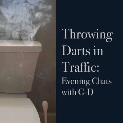 Throwing Darts in Traffic: Evening Chats with G-D