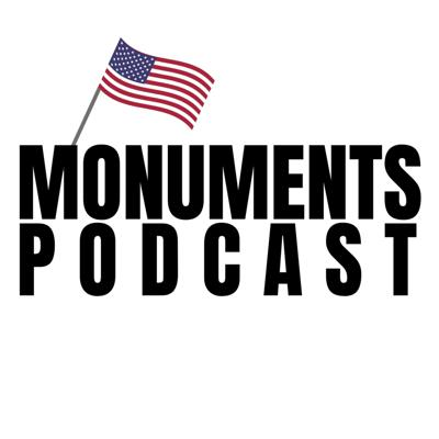 Monuments Podcast