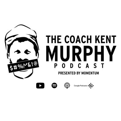 The Coach Kent Murphy Podcast presented by Momentum