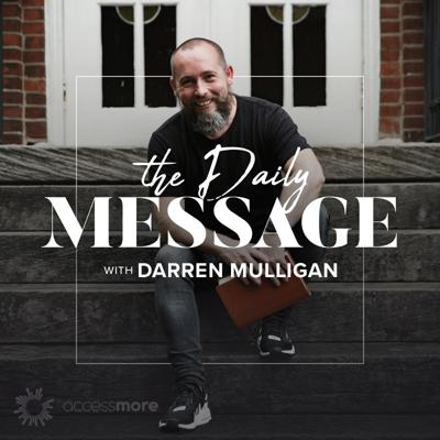 The Daily Message with Darren Mulligan