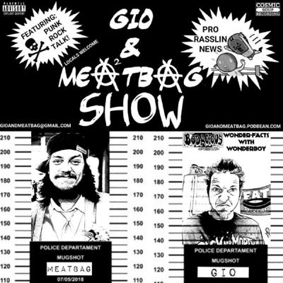 The Gio and Meatbag Show (with Roadie)