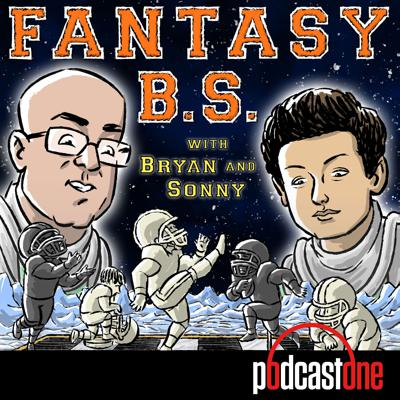 Fantasy BS with Bryan and Sonny