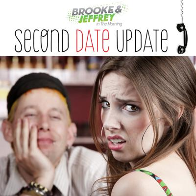 Second Date Update - Binge listen to all the Second Date Update's you haven't heard from Brooke & Jeffrey In The Morning. We promise you'll laugh! 'With' or 'At', we'll let you be the judge.