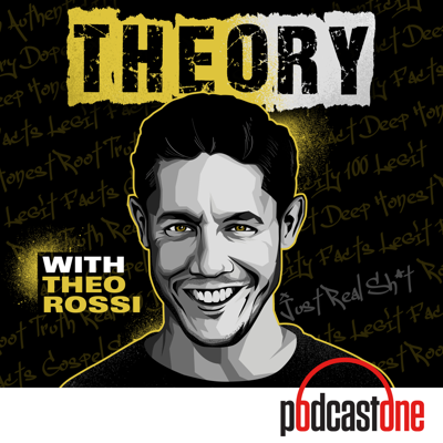 THEOry is a podcast for this moment, what I like to call the Age of Authenticity. In it, I will speak to the people who have had a profound influence on me and those who share my many and varied interests. Someone once told me I was the most curious person they had ever met. I loved that, because I believe every single second of every day is an opportunity, not only to learn something new in the world but also an opportunity to learn something new about myself. My goal for THEOry is to discuss the things no one ever does. Real talk. The other side of glory. The sacrifice and the struggle. I know this, because I started in the entertainment business not at the bottom but below it. My life has put me in the unique position to see things honestly. No B.S. I give you my truth at all times. I am exactly who I say I am. On THEOry I'm going to find out exactly who everyone else is—the good, the bad and the ugly.