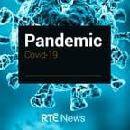 COVID19 is having devastating effect on lives and economies in Ireland and around the world. In the 'Pandemic' podcast, RTÉ's reporters will bring you the latest news and analysis on the pandemic.