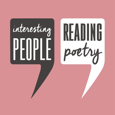 Interesting People Reading Poetry is a short, sound-rich podcast where artists and luminaries read a favorite poem and share what it means to them. Created by Andy & Brendan Stermer.