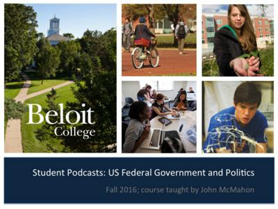 Student Podcasts: US Federal Government and Politics, Beloit College